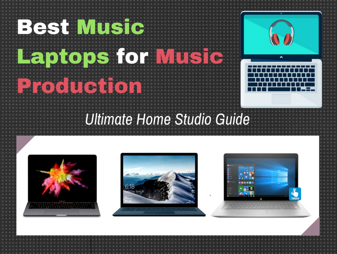 10 Best Laptops for Music Production 2019 (updated