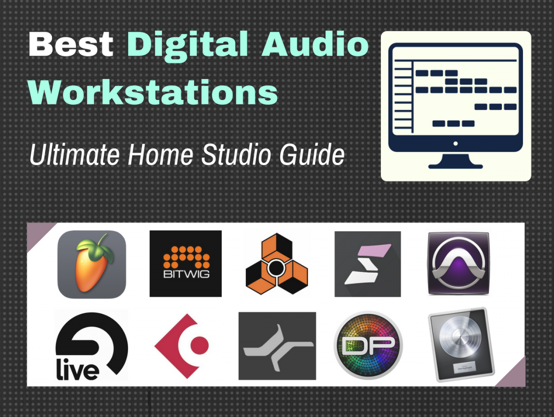 Best Daw For Beginners 2019 10 Best Digital Audio Workstation Software 2019   [A Producer's Guide]