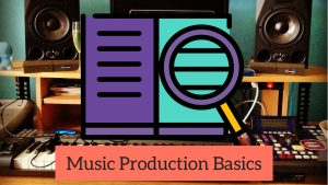 What Do You Need To Produce Music