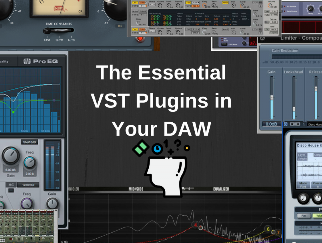 The Most Essential VST Plugins In Your DAW That You Should