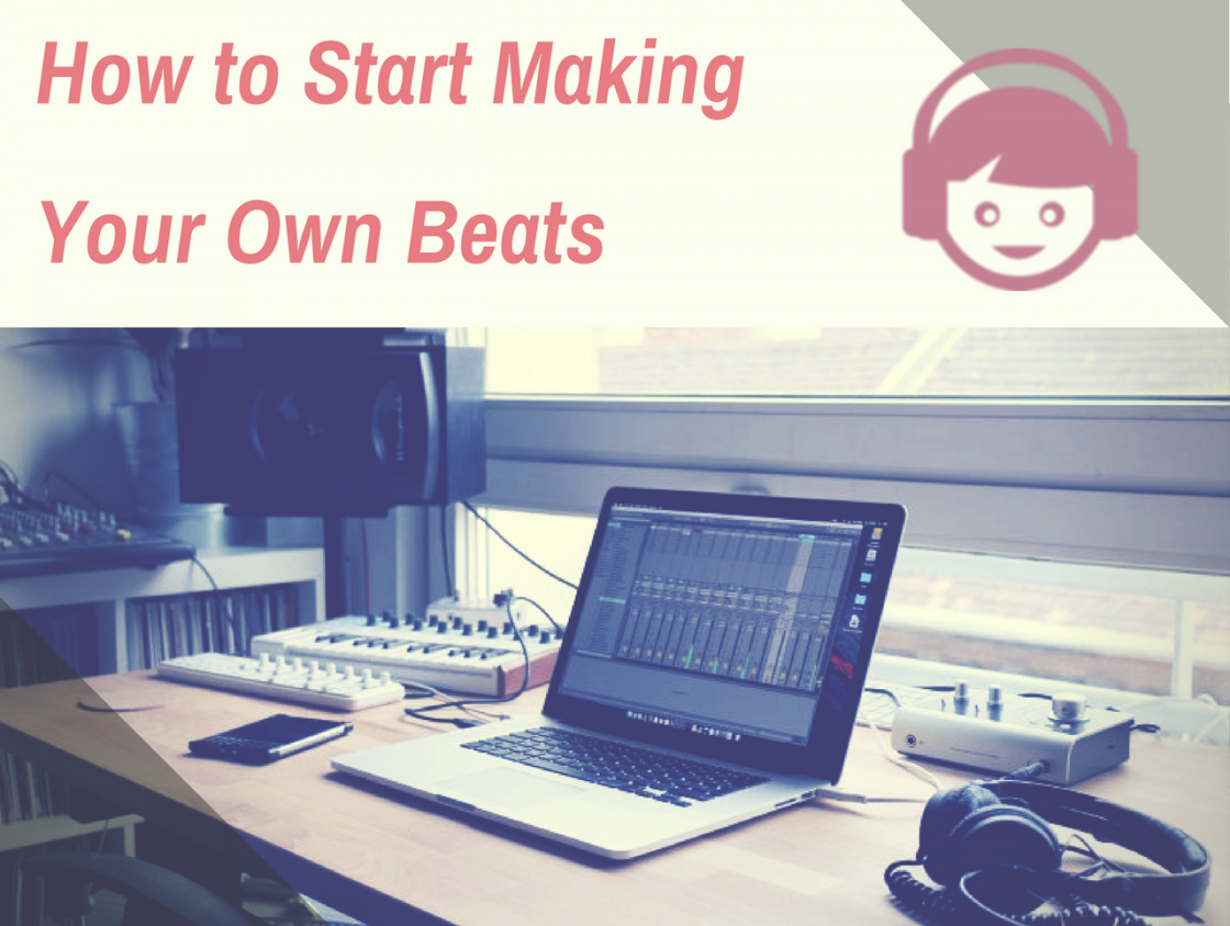 How to Make Your Own Music, Beats, & Instrumentals