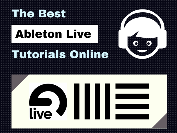 The Best Ableton Live Tutorials