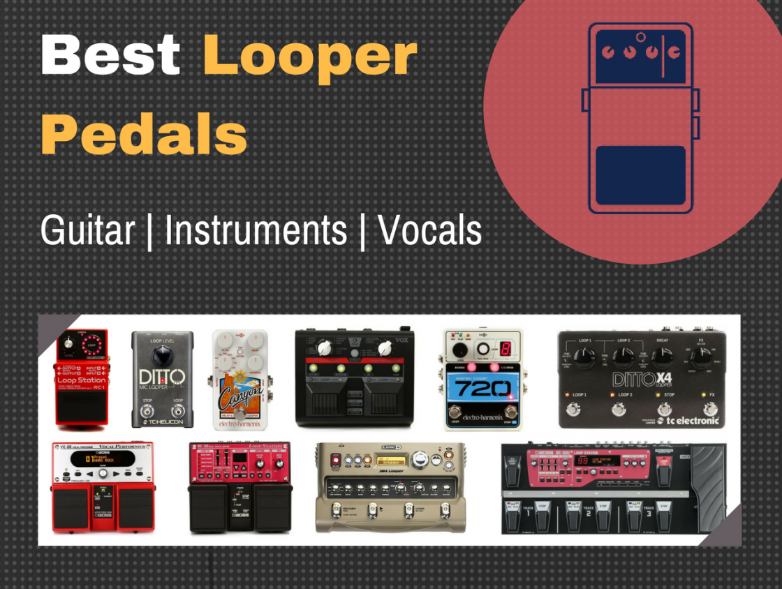 Best Loop Pedal For Guitar And Vocals