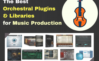 Best Orchestral Plugins & Libraries