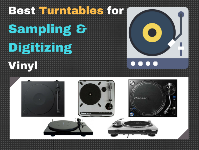 Best Turntables for Sampling and Digitizing Vinyl