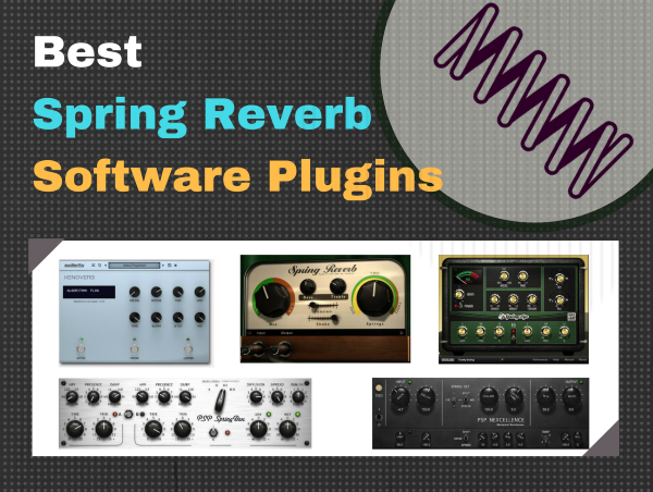 Best Spring Reverb Plugin Software