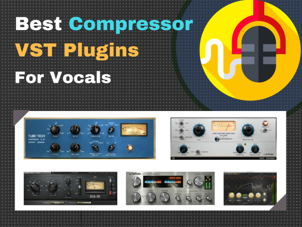 Best Vocal Compressor VST Plugins