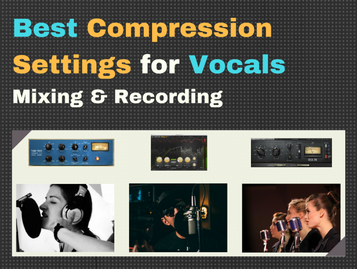 Best Compression Settings for Vocals - Recording and Mixing