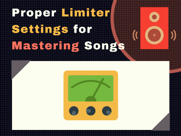 Limiter Settings for Mastering Songs