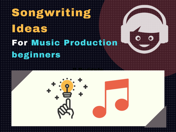 Songwriting Ideas For Beginners