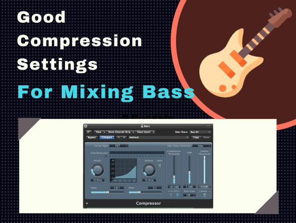 Best Compression Settings for Bass in Mixing Various Genres