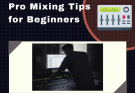 professional mixing tips