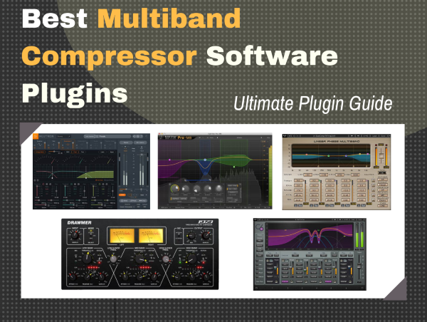 The Best Multiband Compressor Plugin for Mixing & Mastering - [Top 5]