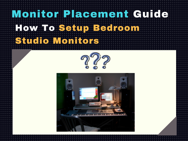 here 39 s how to setup bedroom studio monitors placement guide. Black Bedroom Furniture Sets. Home Design Ideas