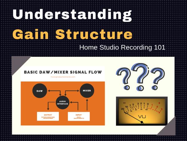 Understanding Gain Structure