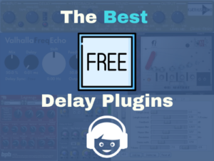 7 Best Free Delay VST/AU Plugins for Music Producers - Mac & PC