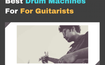 Best Drum Machines for Guitarists