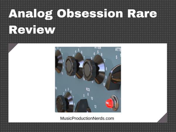 Analog Obsession Rare Review
