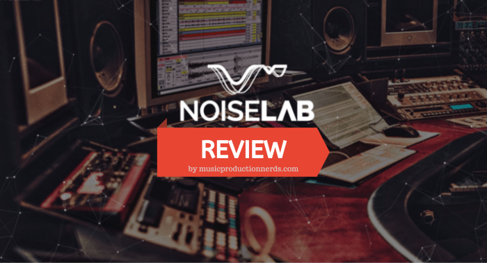 Noiselab Review