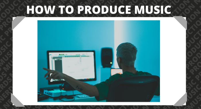 How to Produce Music