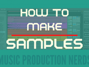 How to Make Samples
