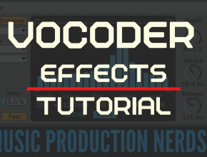 Vocoder Effects Tutorial