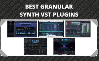 Best Granular Synth VST Plugins
