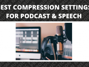 Best Compression Settings for Podcast & Speech