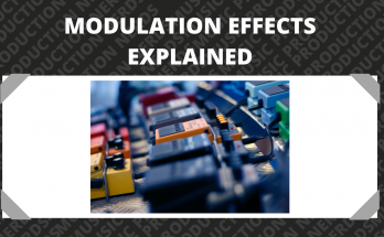 Modulation Effects Explained