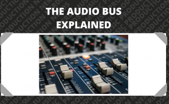 The Audio Bus Explained