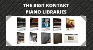 The Best KONTAKT Piano Libraries