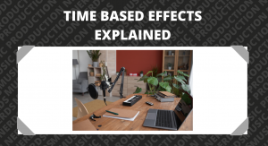 Time Based Effects Explained