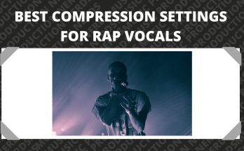 Best Compression Settings for Rap Vocals