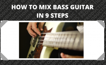 How to Mix Bass Guitar in 9 Steps