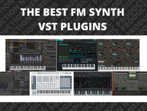 The Best FM Synth VST Plugins