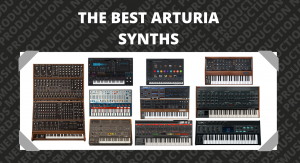 The Best Arturia Synths