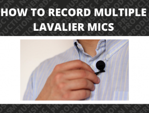How To Record Multiple Lavalier Mics