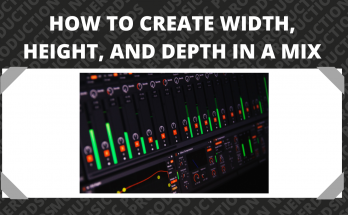 How to Create Width, Height, and Depth in a Mix