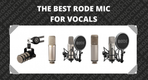 The Best Rode Mic for Vocals
